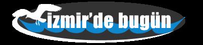 İzmir'de Bugün – İzmir Haberleri