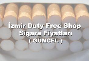 İzmir Duty Free Shop Sigara Fiyatları